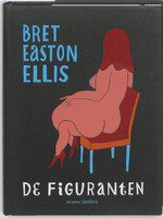 De figuranten - Bret Easton Ellis (ISBN 9789041416346)