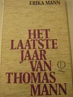 Het laatste jaar van Thomas Mann - Erika Mann, Thomas Mann (ISBN 9789021413525)
