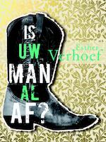 Is uw man al af ? - Esther Verhoef (ISBN 9789041416834)