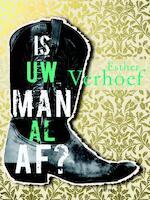 Is uw man al af ? - Esther Verhoef (ISBN 9789041416834)