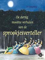 De dertig mooiste verhalen van de sprookjesverteller - Tjong-Khing The (ISBN 9789025758424)