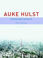 Zoeken naar Haruki M. - Auke Hulst