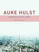 Rimbauds laatste liefde - Auke Hulst