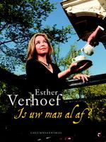 Is uw man al af? - Esther Verhoef (ISBN 9789041420756)