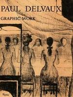Graphic work - Paul Delvaux, Miro Jacob, Howard Brabyn (ISBN 9780847800629)