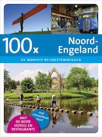 100 X Noord-Engeland - Dirk Musschoot (ISBN 9789020995282)