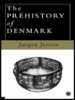 The Prehistory of Denmark - Jorgen Jensen (ISBN 9780415119573)