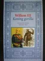 Willem III, Koning Gorilla - Dennis (Red.) Bos (ISBN 9789059110236)