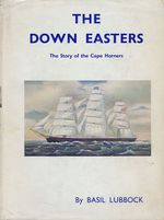 The Down Easters, American Deepwater Sailing Ships, 1869-1929 - Basil Lubbock
