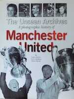 The Unseen Archives: A Photographic History of Manchester United