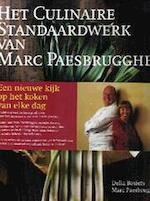 Het Culinaire Standaardwerk van Marc Paesbrugghe - Della Bosiers, Marc Paesbrugghe (ISBN 9789074377478)