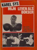 Mijn leven als bokser - Karel Sys