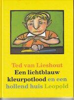 Een lichtblauw kleurpotlood en een hollend huis - Ted van Lieshout
