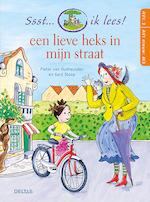 Ssst... ik lees! Een lieve heks in mijn straat (AVI 2 - AVI nieuw M3) - Pieter VAN OUDHEUSDEN (ISBN 9789044753691)