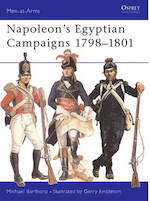 Napoleon's Egyptian Campaigns, 1798-1801 - Michael Barthorp (ISBN 9780850451269)