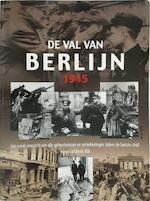 De val van Berlijn, 1945 - Karl F. Bahm, Piet Hein Geurink (ISBN 9789043817295)