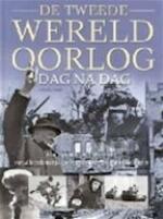 De Tweede Wereldoorlog dag na dag - Antony Shaw, Piet Hein Geurink (ISBN 9789024376278)