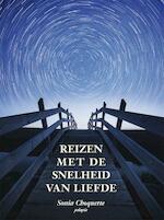 Reizen met de snelheid van liefde - Sonia Choquette (ISBN 9789076541839)
