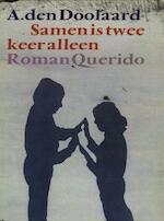 Samen is twee keer alleen - A. den Doolaard (ISBN 9789021444338)