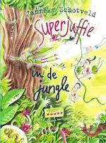 Superjuffie in de jungle - Janneke Schotveld (ISBN 9789000343775)