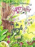 Superjuffie in de jungle - Janneke Schotveld (ISBN 9789000343782)