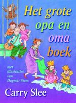 Het grote opa en oma boek - Carry Slee