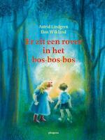 Er zit een rover in het bos-bos-bos - Astrid Lindgren (ISBN 9789021668550)