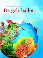 Gele Ballon Maxi - Charlotte Dematons (ISBN 9789047701736)