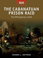 Cabanatuan Prison Raid -the Philippines 1945 - Gordon Rottman (ISBN 9781846033995)