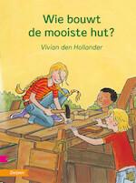WIE BOUWT DE MOOISTE HUT? - Vivian den Hollander (ISBN 9789048726189)