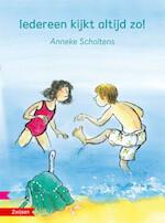 IEDEREEN KIJKT ALTIJD ZO! - Anneke Scholtens (ISBN 9789048726080)