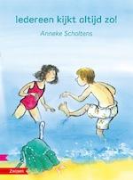 Iedereen kijkt altijd zo! - Anneke Scholtens (ISBN 9789048732012)