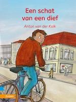Een schat van een dief - Anton van der Kolk (ISBN 9789048732036)