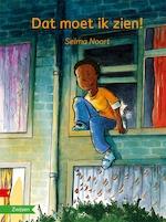 Dat moet ik zien! - Selma Noort (ISBN 9789048732296)