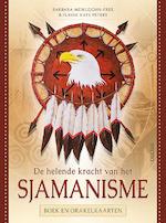 De helende kracht van het Sjamanisme - Boek en orakelkaarten - Barbara Meiklejohn-free, Flavia-Kate Peters (ISBN 9789044751475)