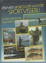 Elseviers grote boek voor de sportvisserij - Kees Ketting, Nico de Boer (ISBN 9789010021601)
