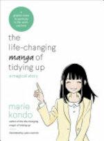 The Life-changing Manga of Tidying Up - Marie Kondō (ISBN 9780399580536)