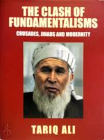 The clash of fundamentalisms - Tariq Ali (ISBN 9781859846797)