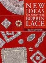 New Ideas for Miniature Bobbin Lace - Roz Snowden (ISBN 9781861082190)