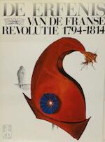 De erfenis van de Franse Revolutie, 1794-1814 - Claude Bruneel