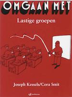 Omgaan met lastige groepen - J.W.M. Kessels (ISBN 9789035236981)