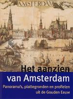 Het aanzien van Amsterdam - Bram Bakker, E. Schmitz, Erik Schmitz (ISBN 9789068684445)