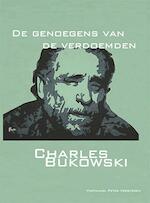 De genoegens van de verdoemden - Charles Bukowski (ISBN 9789491034053)