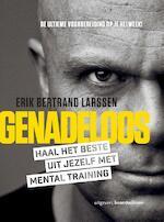 Genadeloos - Erik Bertrand Larssen (ISBN 9789024403608)