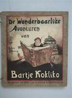 De wonderbaarlijke avonturen van Bartje Kokliko [3 delen]