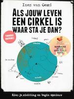 Als jouw leven een cirkel is, waar sta je dan? - Inez van Oord (ISBN 9789021559872)