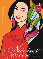 Nederland, wo ai ni - Lulu Wang (ISBN 9789082057904)