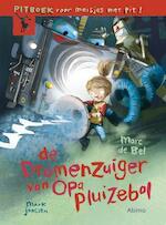 De dromenzuiger van opa Pluizebol - Marc de Bel (ISBN 9789462344228)