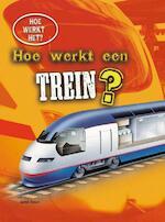 Hoe werkt een trein ? - Sarah Eason (ISBN 9789461757357)