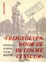 Vrijgegeven door de Duitsche censuur - Erik Somers (ISBN 9789021836430)